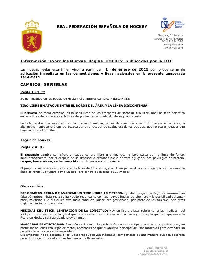 José Antonio Gil Secretario General competición@rfeh.com REAL FEDERACIÓN ESPAÑOLA DE HOCKEY Segovia, 71 Local A 28005 Madr...