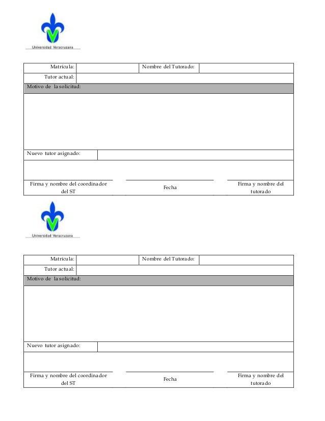 Matr�cula: Nombre del Tutorado: Tutor actual: Motivo de la solicitud: Nuevo tutor asignado: Firma y nombre del coordinador...