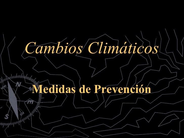 Cambios Climáticos Medidas de Prevención