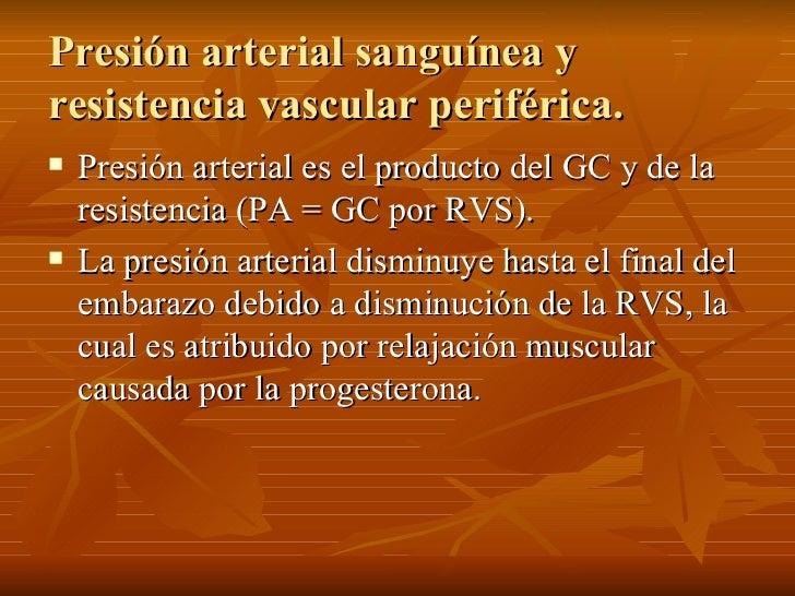 Presi ón arterial sanguínea y resistencia vascular periférica.  <ul><li>Presión arterial es el producto del GC y de la res...