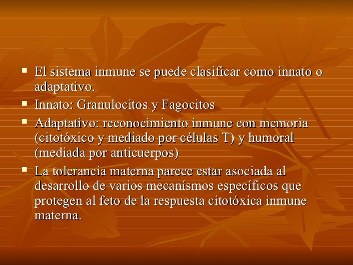 <ul><li>El sistema inmune se puede clasificar como innato o adaptativo. </li></ul><ul><li>Innato: Granulocitos y Fagocitos...