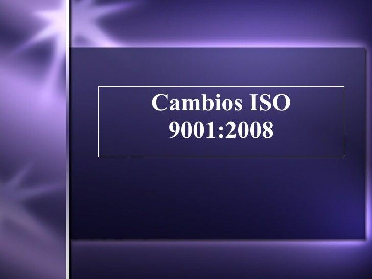 Cambios ISO 9001:2008