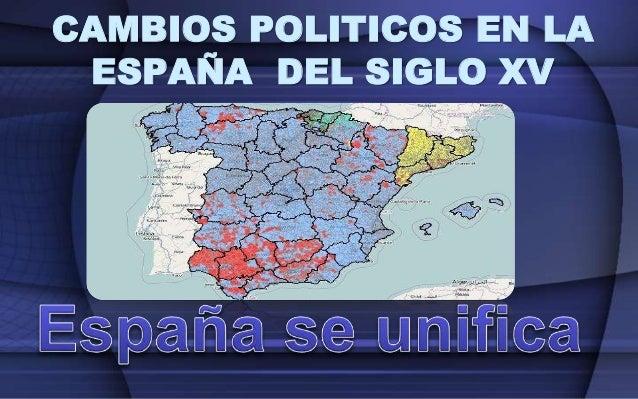 CAMBIOS POLITICOS EN LA ESPAÑA DEL SIGLO XV