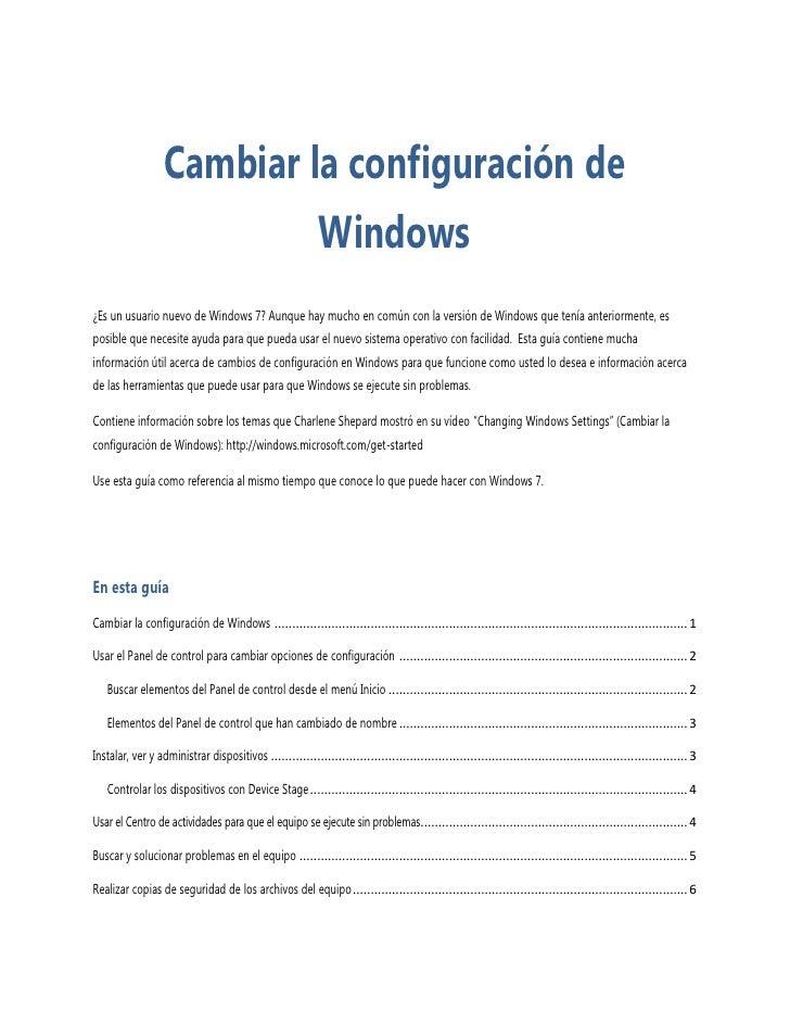 Cambiar la configuración de                            Windows ¿Es un usuario nuevo de Windows 7? Aunque hay mucho en comú...