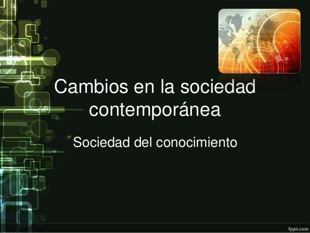 Cambios en la sociedad contempor nea for Caracteristicas de la contemporanea