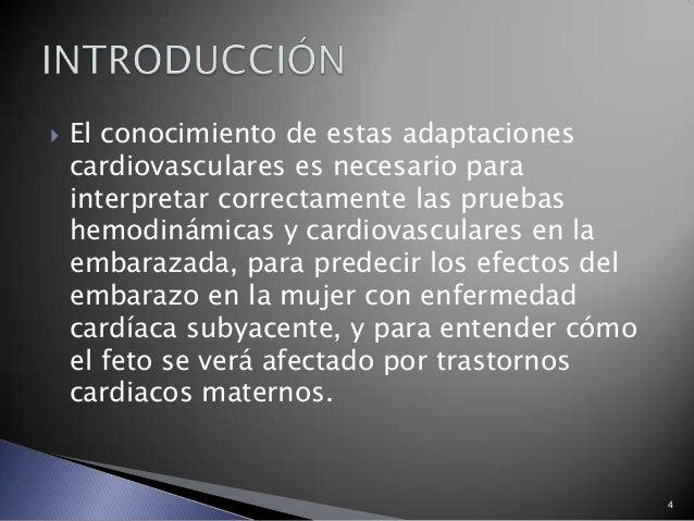  El conocimiento de estas adaptaciones cardiovasculares es necesario para interpretar correctamente las pruebas hemodinám...