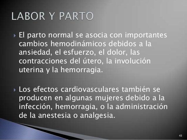  El parto normal se asocia con importantes cambios hemodinámicos debidos a la ansiedad, el esfuerzo, el dolor, las contra...