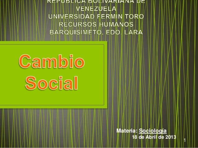 Materia: Sociología     18 de Abril de 2013                           1