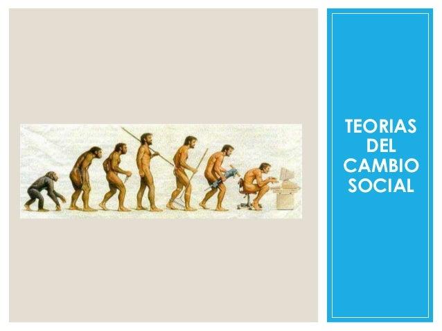 TEORIAS DEL CAMBIO SOCIAL