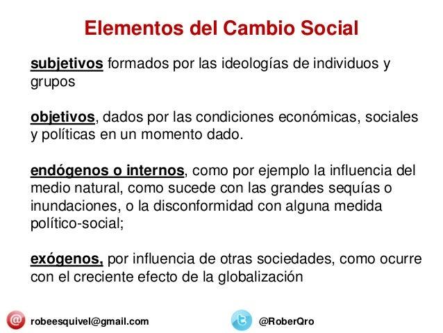 robeesquivel@gmail.com @RoberQro subjetivos formados por las ideologías de individuos y grupos objetivos, dados por las co...