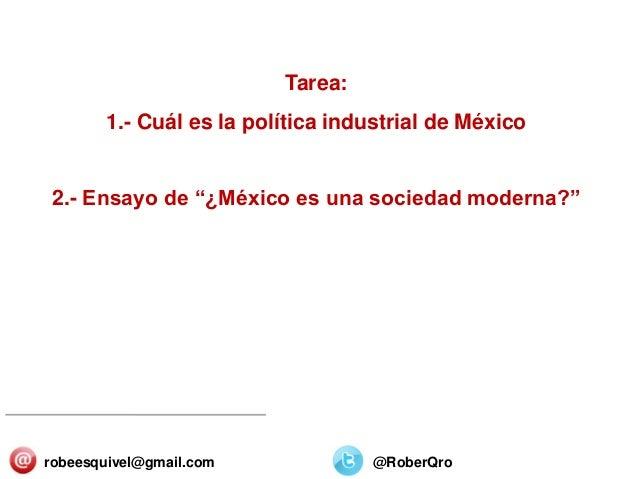 """SECTORES Y ORGANIZACIONES 25/Diciembre/2013 Tarea: 1.- Cuál es la política industrial de México 2.- Ensayo de """"¿México es ..."""