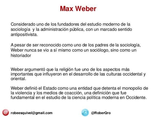 robeesquivel@gmail.com @RoberQro Considerado uno de los fundadores del estudio moderno de la sociología y la administració...