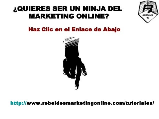 http://www.rebeldesmarketingonline.com/tutoriales/