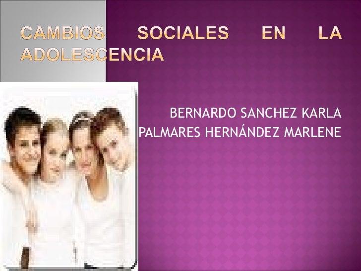 BERNARDO SANCHEZ KARLA PALMARES HERNÁNDEZ MARLENE