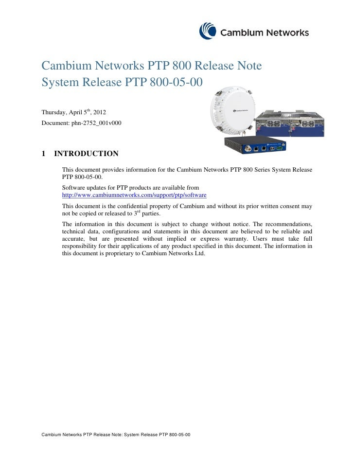 Cambium Networks PTP 800 Release NoteSystem Release PTP 800-05-00Thursday, April 5th, 2012Document: phn-2752_001v0001    I...