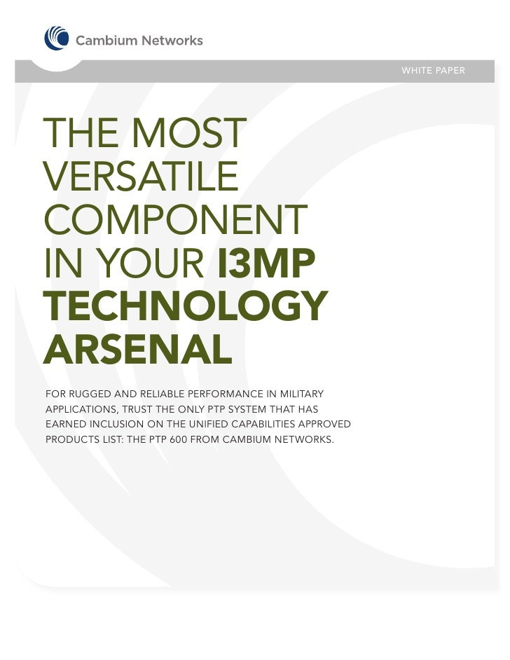 WHITE PAPERTHE MOSTVERSATILECOMPONENTIN YOUR I3MPTECHNOLOGYARSENALFOR RUGGED AND RELIABLE PERFORMANCE IN MILITARYAPPLICATI...