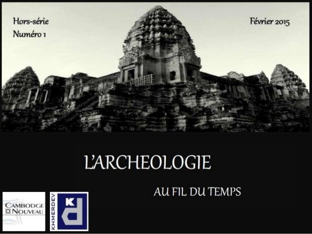 L'archéologie au Cambodge : une longue histoire Découverts il y a 150 ans par l'explorateur Henri Mouhot, les temples d'An...