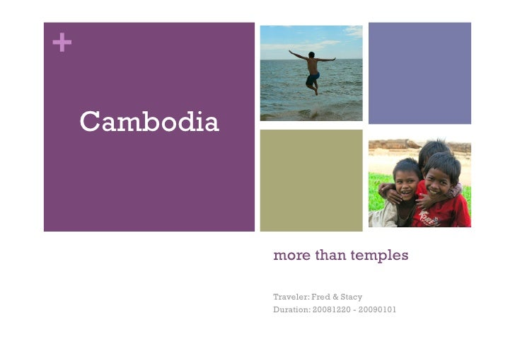 +      Cambodia                   more than temples                 Traveler: Fred & Stacy                Duration: 200812...