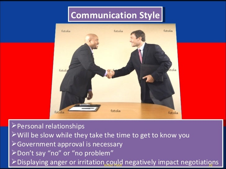 Communication Style <ul><li>Personal relationships </li></ul><ul><li>Will be slow while they take the time to get to know ...
