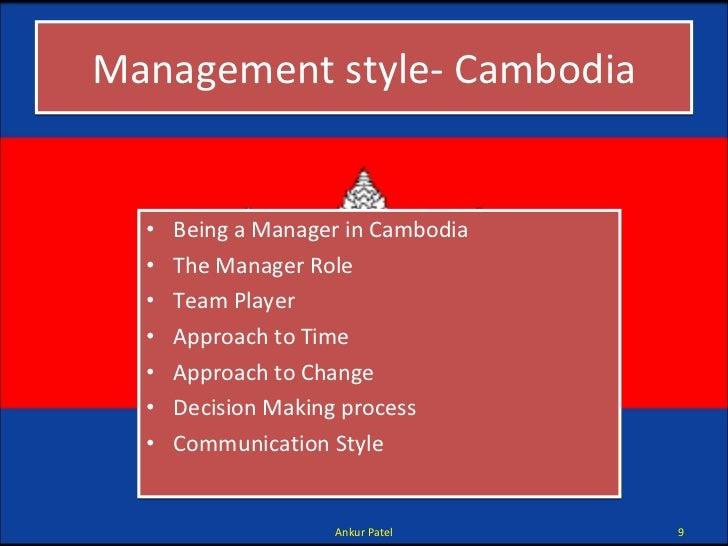 Management style- Cambodia <ul><li>Being a Manager in Cambodia </li></ul><ul><li>The Manager Role </li></ul><ul><li>Team P...