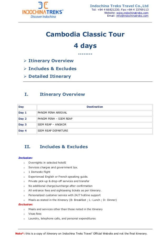 Note*: this is a copy of itinerary on Indochina Treks Travel' Official Website and not the final itinerary. Cambodia Class...