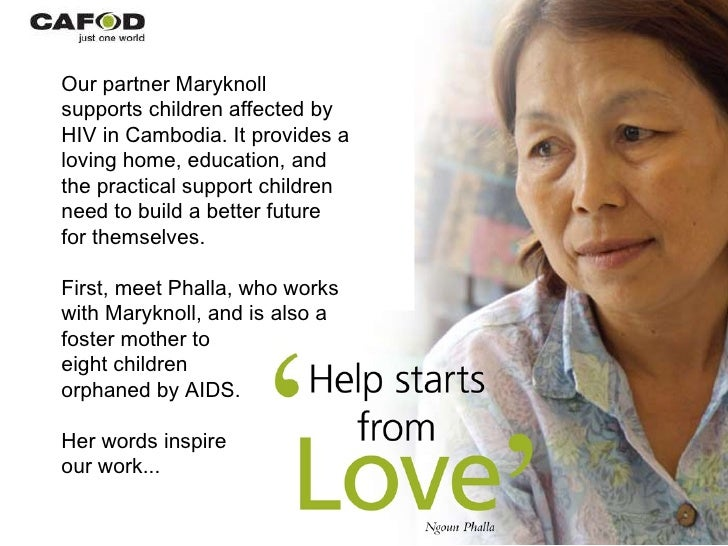 Our partner Maryknoll supports children affected by HIV in Cambodia. It provides a loving home, education, and the practic...