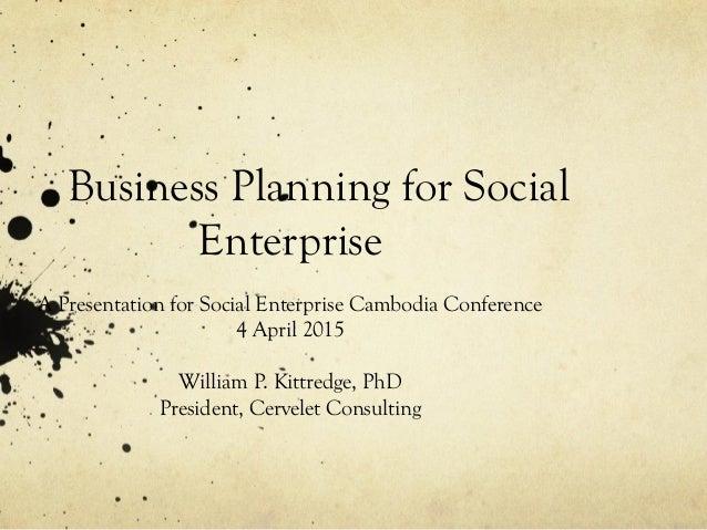 Business Planning For Social Enterprise Cambodia April 2015