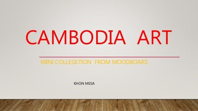 CAMBODIA ART MINI COLLEGETION FROM MOODBOARS KHON MESA