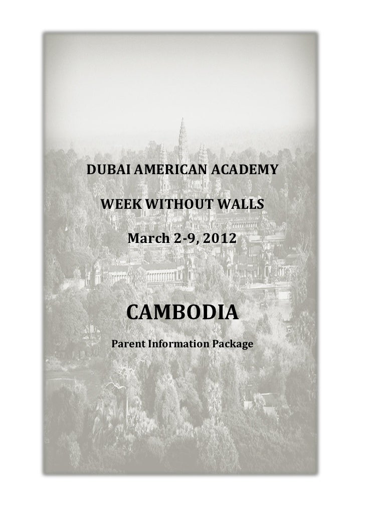 DUBAI AMERICAN ACADEMY WEEK WITHOUT WALLS     March 2-9, 2012    CAMBODIA  Parent Information Package