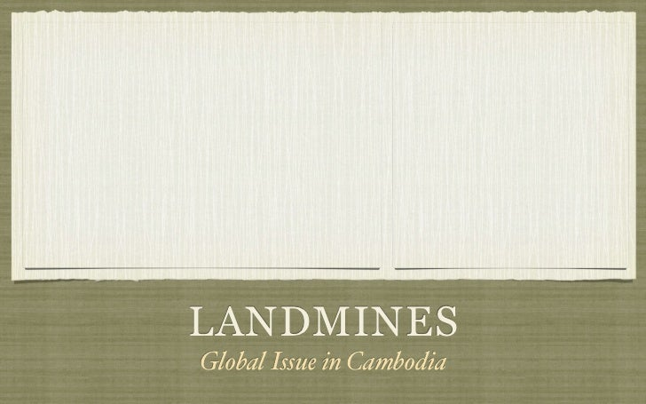 LANDMINESGlobal Issue in Cambodia