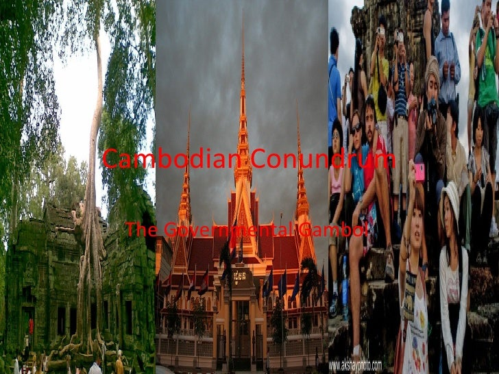Cambodian Conundrum The Governmental Gambol