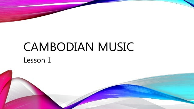 CAMBODIAN MUSIC Lesson 1