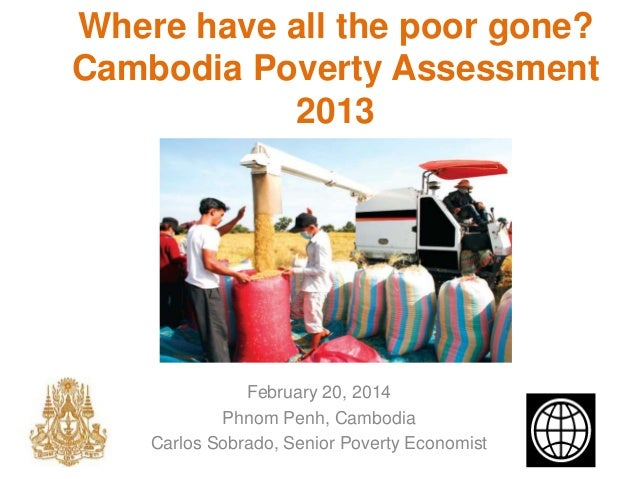 cambodia poverty profile The cses 2015 is the fourteenth cambodia socio-economic survey which has   about living conditions of the cambodian population and the extent of poverty.