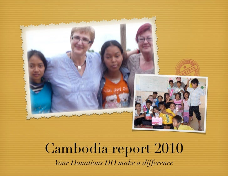 Cambodia report 2010 Your Donations DO make a difference