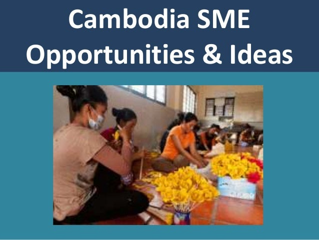 Cambodia SME Opportunities & Ideas