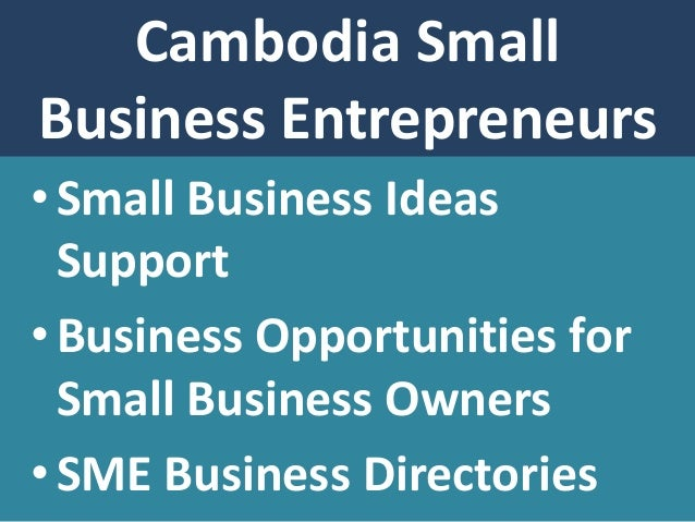 Cambodia Good SME Opportunities and Great Ideas