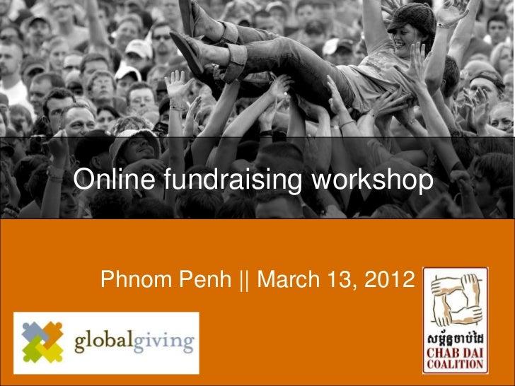 Online fundraising workshop  Phnom Penh || March 13, 2012