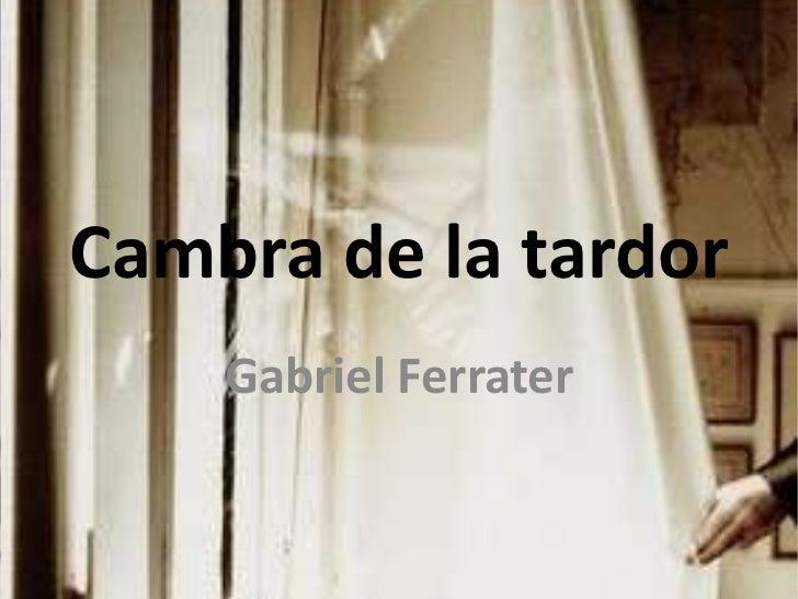 Cambra de la tardor<br />Gabriel Ferrater<br />