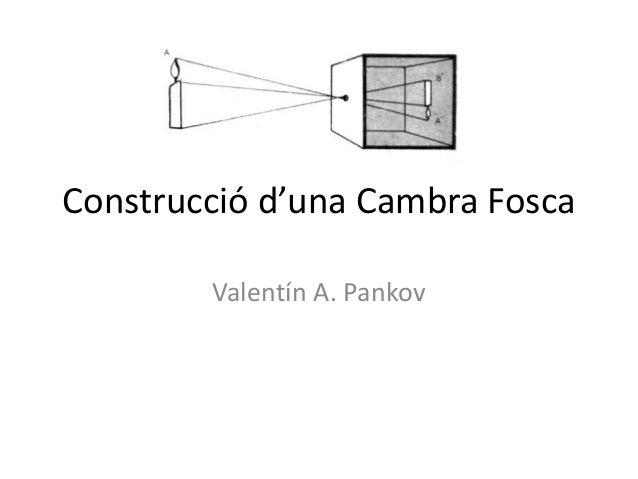 Construcció d'una Cambra Fosca Valentín A. Pankov