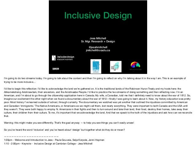 Inclusive Design Jess Mitchell Sr. Mgr. Research + Design @jesshmitchell jmitchell@ocadu.ca I'm going to do two streams to...