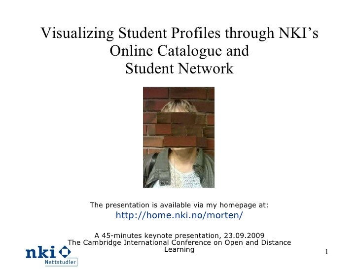 Visualizing Student Profiles through NKI's Online Catalogue and Student Network The presentation is available via my homep...
