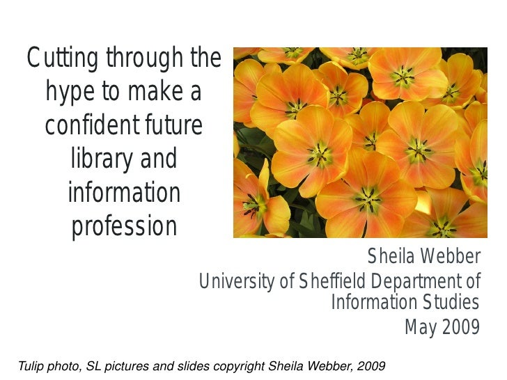 Cutting through the   hype to make a   confident future       library and      information       profession               ...