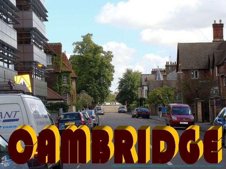 CAMBRIDGE http://www.authorstream.com/Presentation/sandamichaela-1321294-cambridge1/