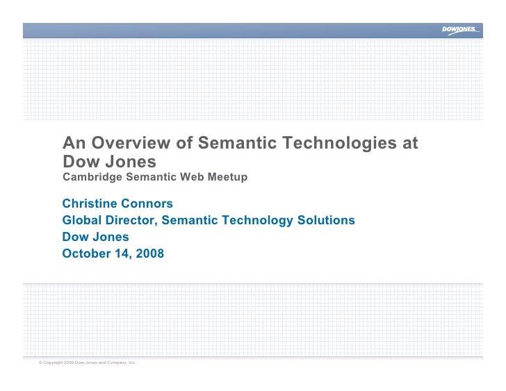 An Overview of Semantic Technologies at           Dow Jones           Cambridge Semantic Web Meetup            Christine C...