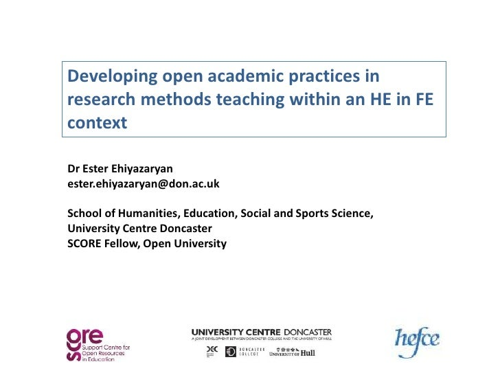 Developing open academic practices inresearch methods teaching within an HE in FEcontextDr Ester Ehiyazaryanester.ehiyazar...