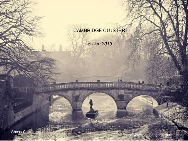 Sherry Coutu  CAMBRIDGE CLUSTER:  http://www.cambridgeclustermap.com  5 Dec 2013