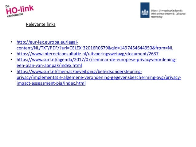 • http://eur-lex.europa.eu/legal- content/NL/TXT/PDF/?uri=CELEX:32016R0679&qid=1497454644950&from=NL • https://www.interne...