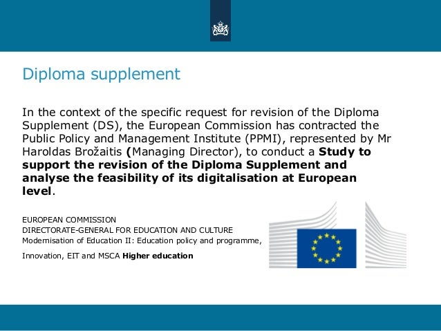 Diploma supplement In the context of the specific request for revision of the Diploma Supplement (DS), the European Commis...