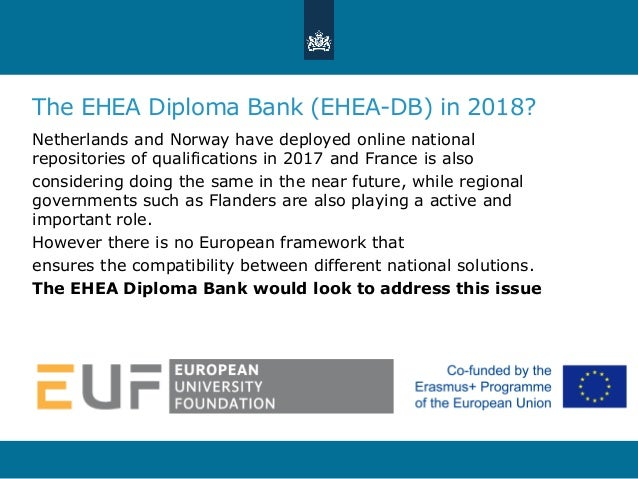 The EHEA Diploma Bank (EHEA-DB) in 2018? Netherlands and Norway have deployed online national repositories of qualificatio...