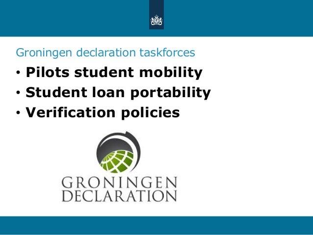 Groningen declaration taskforces • Pilots student mobility • Student loan portability • Verification policies